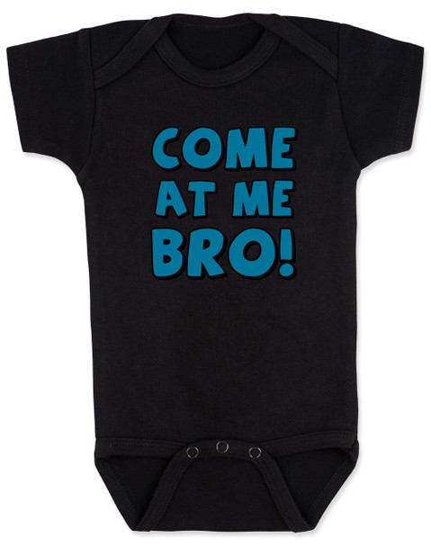 Come at me bro baby Bodysuit, funny tough baby Bodysuit, come at me bro, black