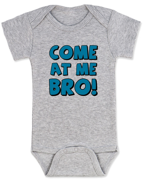 Come at me bro baby Bodysuit, funny tough baby Bodysuit, come at me bro, grey