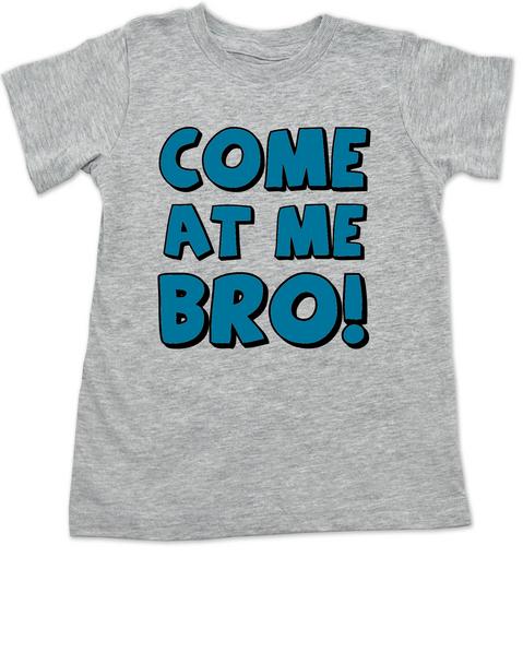 Come at me bro toddler shirt, funny tough toddler shirt, come at me bro, grey