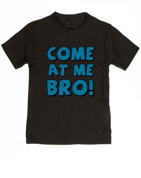 Come at me bro toddler shirt, funny tough toddler shirt, come at me bro, black