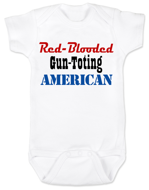 Red-blooded Gun-toting American, funny redneck baby gift, proud american baby bodysuit, red-blooded american baby Bodysuit, funny Gun toting baby onsie, patriotic baby gift, baby gift for gun lovers, white