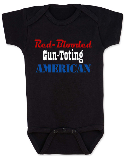 Red-blooded Gun-toting American, funny redneck baby gift, proud american baby bodysuit, red-blooded american baby Bodysuit, funny Gun toting baby onsie, patriotic baby gift, baby gift for gun lovers, black