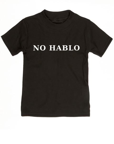 No Hablo toddler shirt, no speak, I don't speak, funny spanish onsie, black