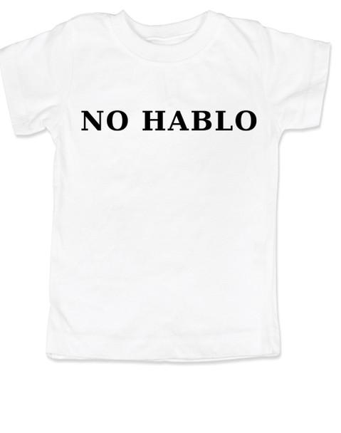 No Hablo toddler shirt, no speak, I don't speak, funny spanish onsie, white