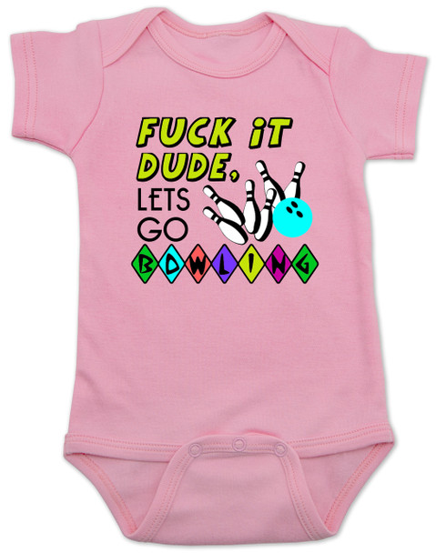 Let's Go Bowling Baby Bodysuit, Big Lebowski Baby Onsie, Fuck it dude, let's go bowling, The Big Lebowski, The Dude infant bodysuit, fuck it dude baby Bodysuit, Big Lebowski movie baby gift, bowling alley baby Bodysuit, pink