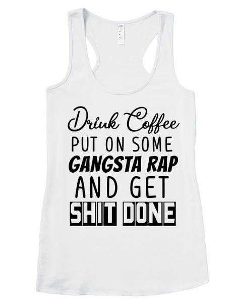 Coffee and Rap women's shirt, funny coffee shirt for women, gangsta rap tank top, boss lady tank top, badass mom shirt, coffee rap mom