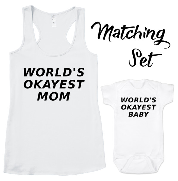 world's okayest mom tank, world's okayest baby, world's okayest, mommy and me set, mom and kid set, mom and baby set