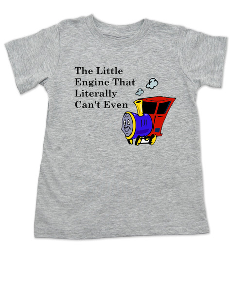 The little engine that could, literally can't even kid shirt, Little engine toddler gift, funny train toddler shirt, funny bookish toddler gift, Book reference toddler shirt, Little Engine Literally Can't Even, funny childrens book parody, nursery rhyme funny kids t-shirt, funny book little kids, Train engine toddler shirt, grey
