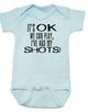 It's OK we can play I've had my shots baby Bodysuit, We can play, I've had my shots, funny vaccination infant bodysuit, anti-vaxxer, vaccinate your kids, funny Bodysuit about vaccinations, blue