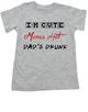 Dad's drunk toddler shirt, i'm cute mom's hot, funny dad drinking shirt, beer drinking dad, daddy is drunk child t-shirt, drunk dad shirt, grey