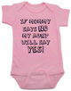 My Aunt will say YES baby Bodysuit, if mommy says no my aunt will say yes, funny Aunt personalized baby Bodysuit, spoiled by my aunt, my auntie spoils me, cool aunt baby Bodysuit, I love my funny aunt infant bodysuit, custom aunt baby onsie, pink