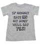 My Aunt will say YES Toddler Shirt, if mommy says no my aunt will say yes, funny Aunt personalized toddler shirt, spoiled by my aunt, my auntie spoils me, cool aunt child shirt, I love my funny aunt kid shirt, custom aunt toddler gift, grey