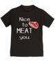 Nice to MEAT you toddler shirt, nice to meet you toddler shirt, funny cook kid t-shirt, toddler gift for parents who love to cook, punny toddler, tbone steak funny kids shirt, Pun on a kid shirt, black