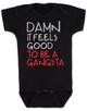 Damn it feels good to be a gangsta, gangsta baby, gangster baby, hip hop baby gift, rap music baby bodysuit, gangsta baby bodysuit, geto boys baby bodysuit, real gangsta-ass babies, black