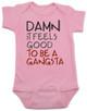 Damn it feels good to be a gangsta, gangsta baby, gangster baby, hip hop baby gift, rap music baby bodysuit, gangsta baby bodysuit, geto boys baby bodysuit, real gangsta-ass babies, pink