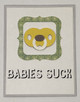 greeting card, handmade card, cool new parents, funny greeting card for baby, greeting card for baby gift, babies suck, funny baby card, yellow pacifier, grey border, grey