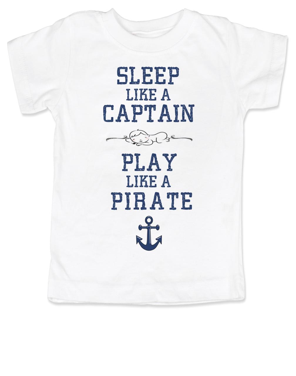 6c89223be Sleep Like A Captain, Play Like a Pirate, wipe me booty, Aaaaar toddler