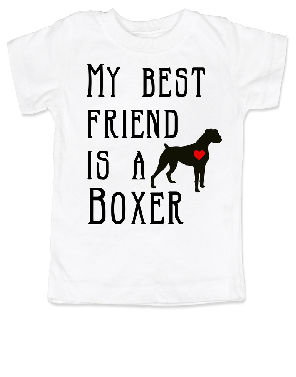 My Best Friend Is A Boxer Toddler Shirt Puppy Love T