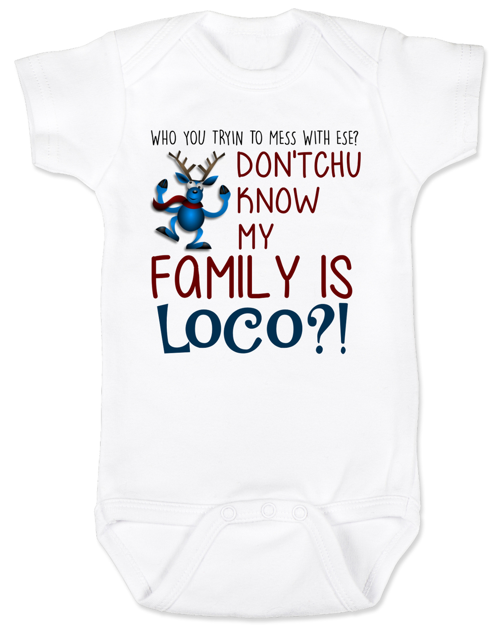 9c88f6876 My family is crazy baby Bodysuit, My family is loco, who you tryin to