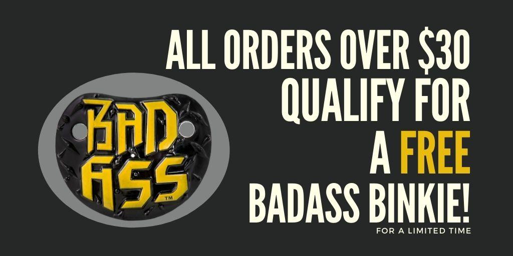 orders-over-30-get-badass-binkie.jpg