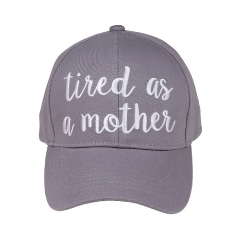 Tired As A Mother Embroidered Ball Cap CC Beanie