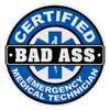 Round Certified Bad Ass EMT Decal