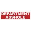Department Asshole Bumper Sticker