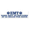 EMT Same Shit As Doctors Bumper Sticker