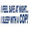 I Feel Safe At Night Cop Text Decal