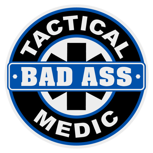Round Certified Bad Ass Tactical Medic Decal