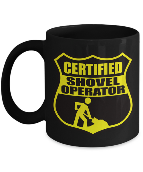 Certified Shovel Operator Shield 11 oz. Black Coffee Mug