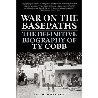 War on the Basepaths: The Definitive Biography of Ty Cobb