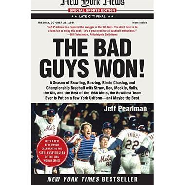 The Bad Guys Won: A Season of Brawling, Boozing, Bimbo Chasing, and Championship Baseball