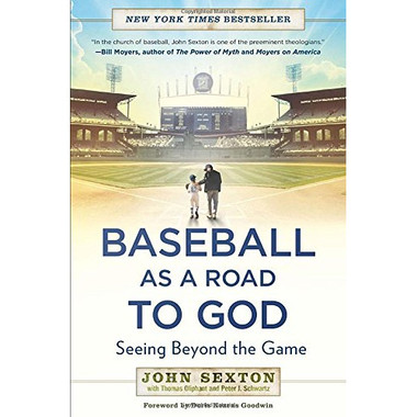 Baseball as a Road to God: Seeing Beyond the Game