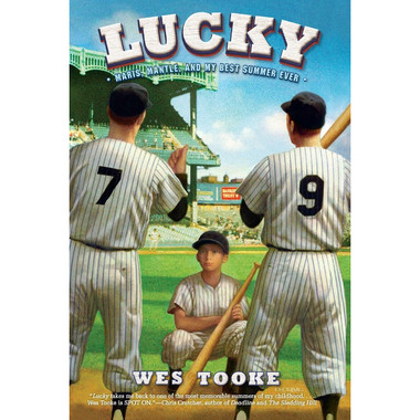 Lucky: Maris, Mantle, and My Best Summer Ever