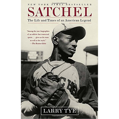 Satchel: The Life and Times of an American Legend