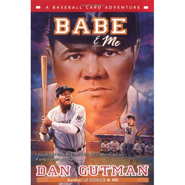 Babe & Me: A Baseball Card Adventure