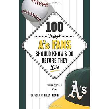 100 Things Athletics Fans Should Know & Do Before They Die