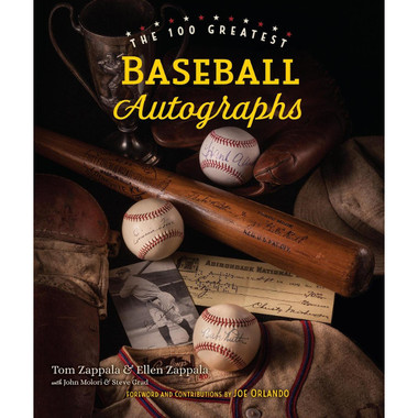 The 100 Greatest Baseball Autographs (Signed by Author)