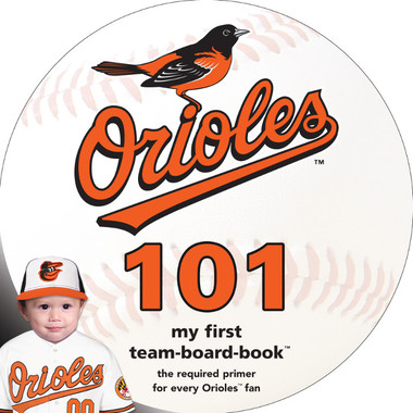 Baltimore Orioles 101 Baby Board Book