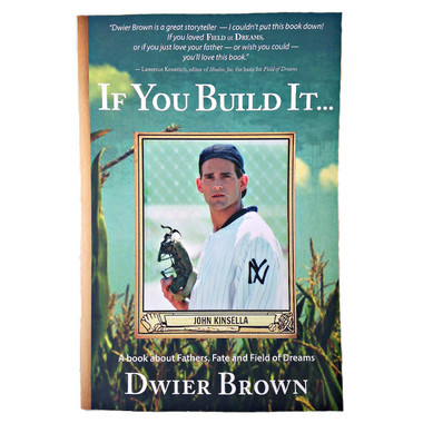 If You Build It...A book about Fathers, Fate and Field of Dreams (Signed by Author)