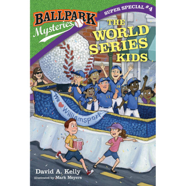 Ballpark Mysteries Super Special #4: The World Series Kids