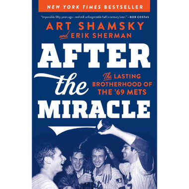 After the Miracle: The Lasting Brotherhood of the '69 Mets (HC)