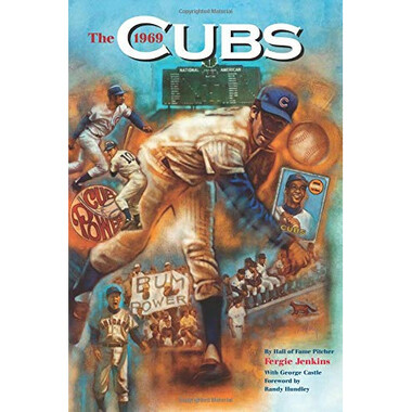 The 1969 Cubs: Long Rememebered (Signed by Author Fergie Jenkins)