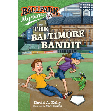 Ballpark Mysteries #15: The Baltimore Bandit