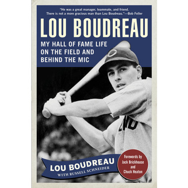 Lou Boudreau: My Hall of Fame Life on the Field and Behind the Mic