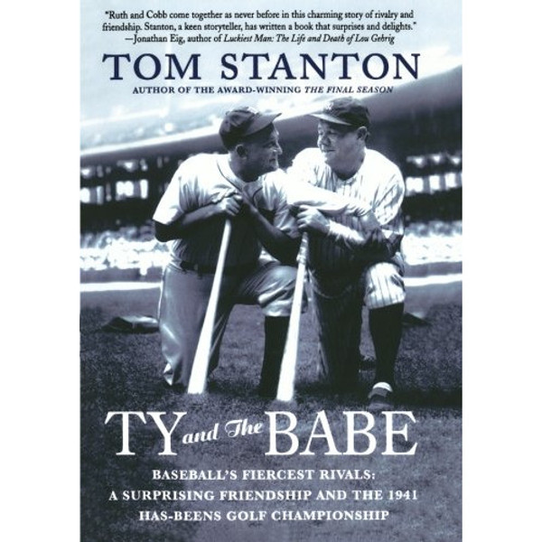 Ty and The Babe: Baseball's Fiercest Rivals