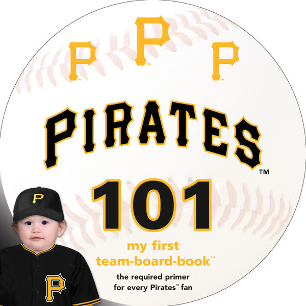 Pittsburgh Pirates 101 Baby Board Book
