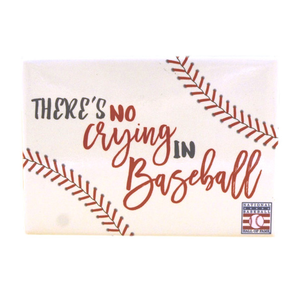 Baseball Hall of Fame No Crying Quote Magnet