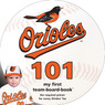 Baltimore Orioles 101 Baby Board Book